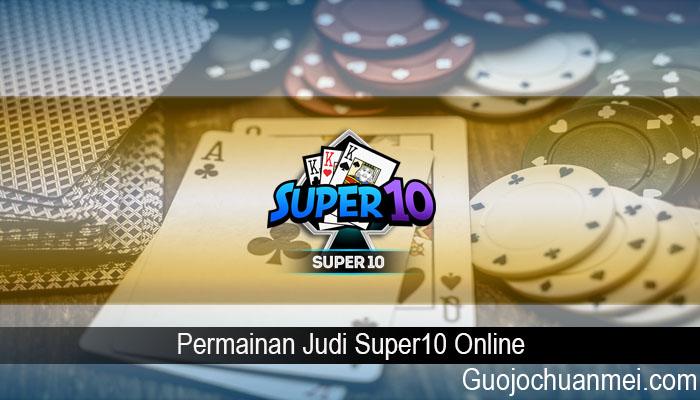 Permainan Judi Super10 Online