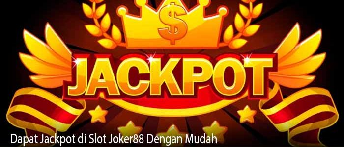 Dapat Jackpot di Slot Joker88 Dengan Mudah
