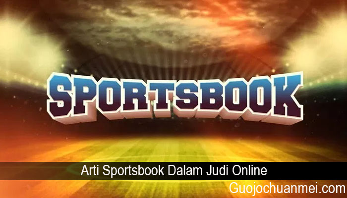Arti Sportsbook Dalam Judi Online