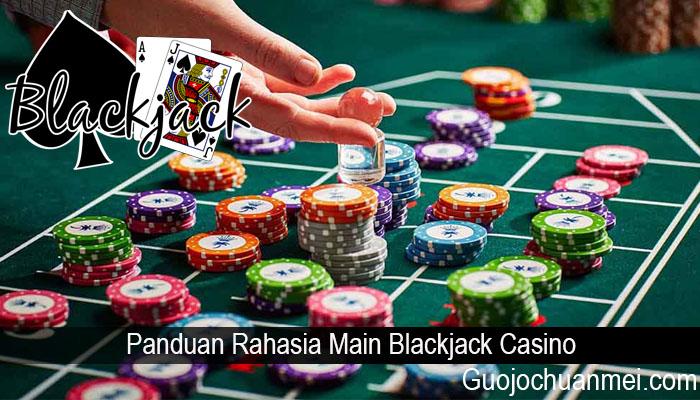 Panduan Rahasia Main Blackjack Casino